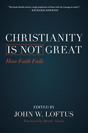 Christianity Is Not Great: How Faith Fails, a book by John Loftus containing chapters by Richard Carrier on the Dark Ages and Christianityt's responsibility for them, and on the pagan and anti-biblical origins of American democracy, and how the Constution was not based on the Ten Commandments but was in fact an attack on the very concept of commandments and almost all of the ten commandments specifically: the hyperlinks immediately following this image will take you to the various format options available to purchase.