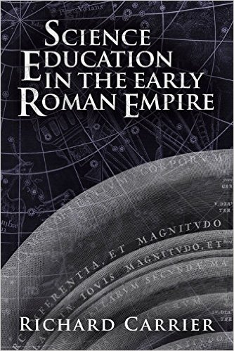Cover of Richard Carrier's book Science Education in the Early Roman Empire, color scheme dark blues and greys, showing a 19th century print of the star field with labeled constellations featuring drawings of the mythical beings matching them, and an edge of a diagram of the planetary spheres.