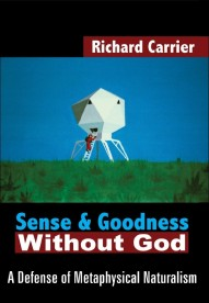 Cover of Richard Carrier's book Sense and Goodness without God.